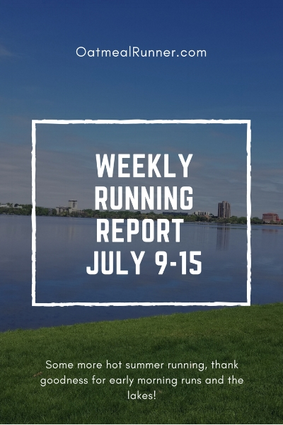 Weekly Running Report_ July 9-15 Pinterest.jpg