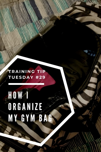 Training Tip Tuesday #29_ How I Organize My Gym Bag Pinterest.jpg