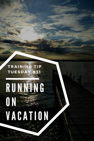 Training Tips Tuesday #31_ Running on Vacation Pinterest.jpg
