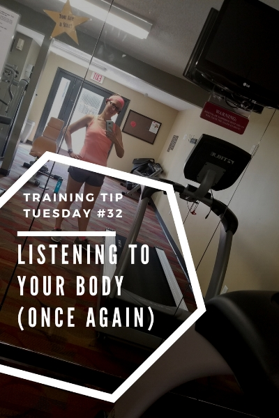 Training Tips Tuesday #32_ Listening to Your Body (Once Again) Pinterest.jpg