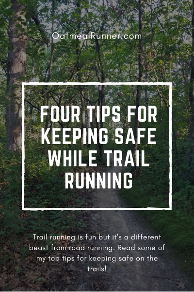 Four Tips for Keeping Safe While Trail Running Pinterest.jpg