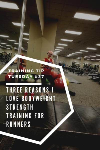 Training Tips Tuesday 38 Three Reasons I Love Bodyweight Strength Training for Runners Pinterest.jpg