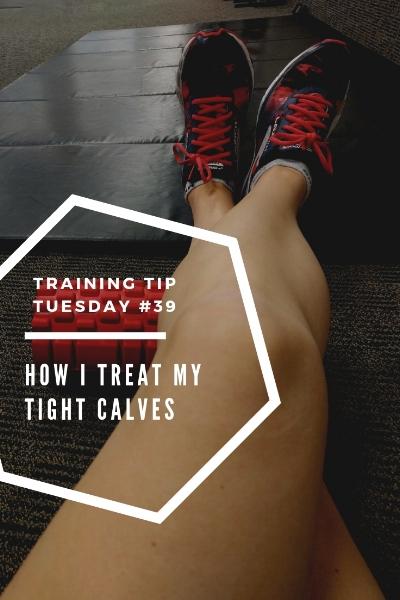 Training Tips Tuesday 39 How I Treat My Tight Calves Pinterest.jpg
