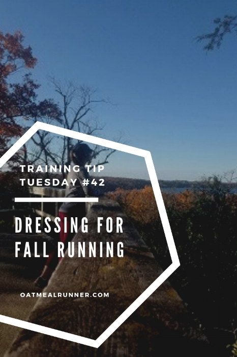 _Training Tips Tuesday 42 Dressing for Fall Running Pinterest.jpg
