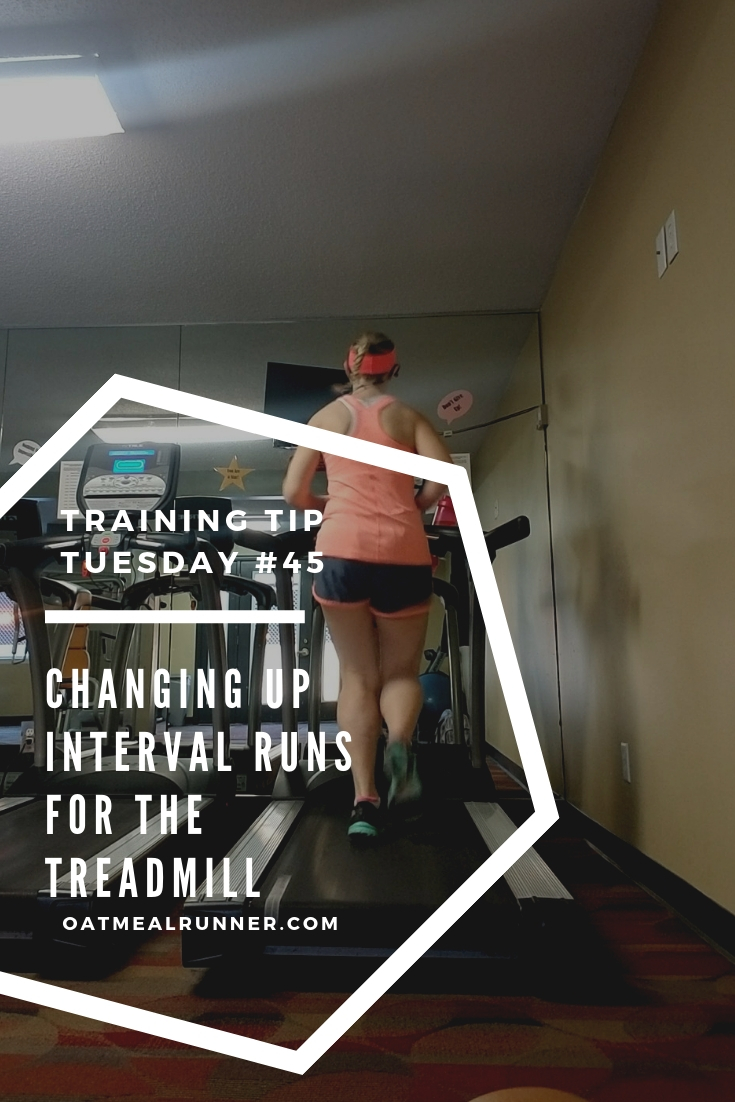Trainining Tips Tuesday #45_ Changing Up Interval Runs For The Treadmill Pinterest.jpg