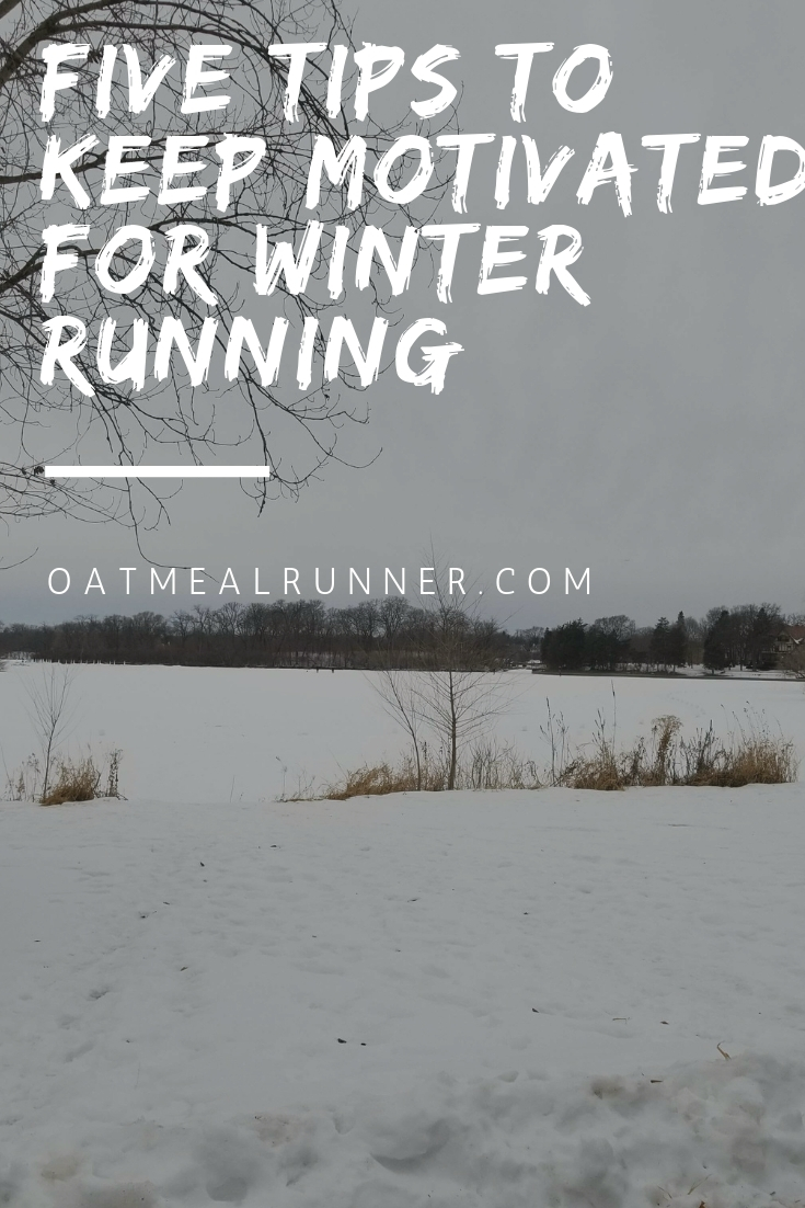 Five Tips to Keep Motivated for Winter Running  Pinterest.jpg