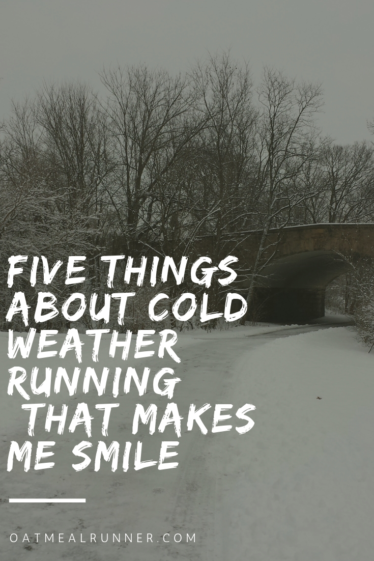 Five Things About Cold Weather Running (That Makes Me Smile)  Pinterest.jpg