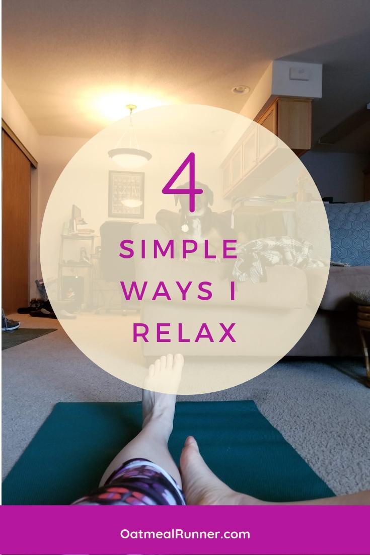 Four Simple Ways I Relax Pinterest.jpg
