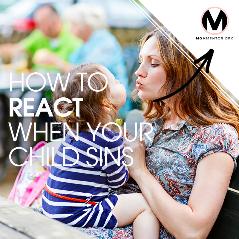 How to React When Your Child Sins Cover Page Image 800x800 PINTEREST.jpg