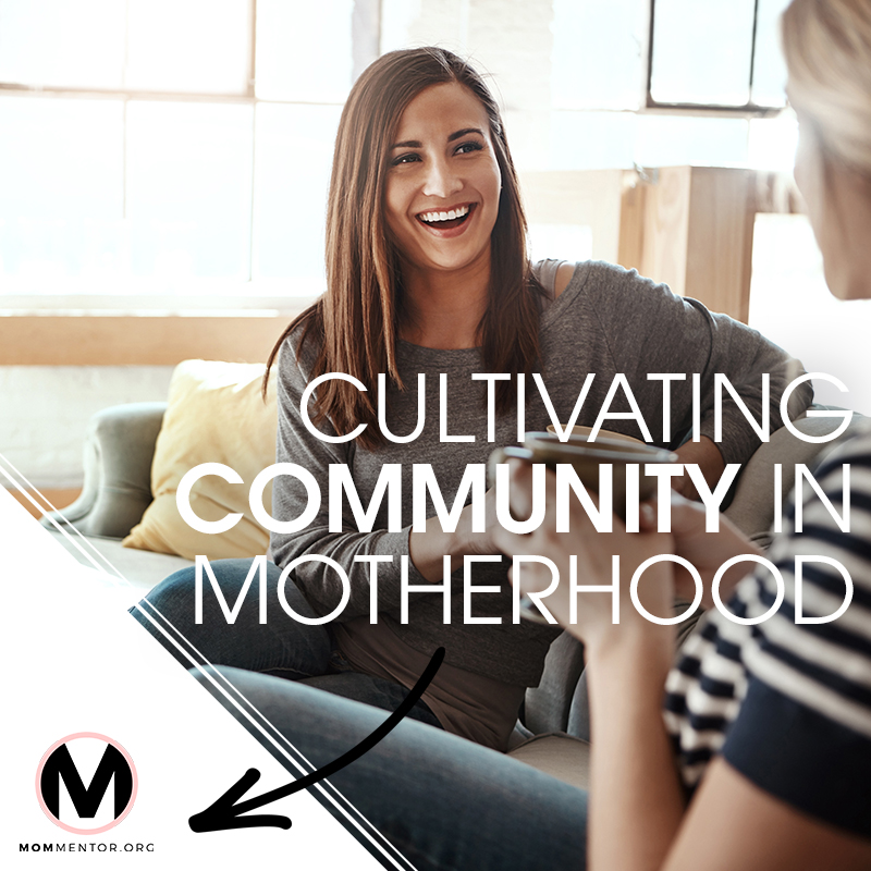 Cultivating Community in Motherhood Cover Page Image 800x800 PINTEREST.jpg