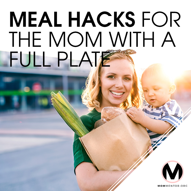 Meal Hack for the Mom with a Full Plate Cover Page Image 800x800 PINTEREST.jpg