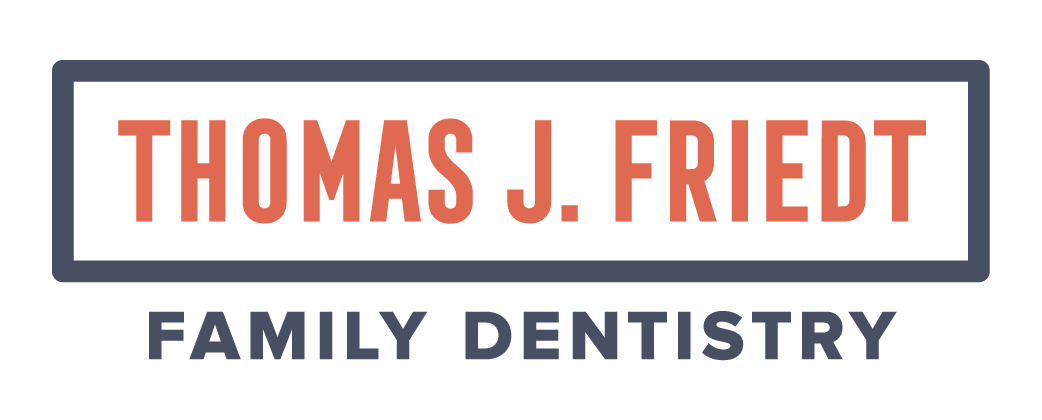 Thomas J Friedt  |  Family Dentistry