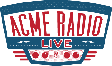 You can listen to this show LIVE on Acme Radio Live. -