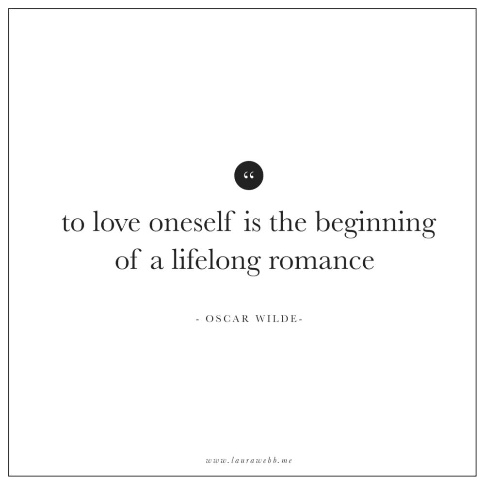 to love oneself is the beginning of a lifelong romance-oscar wilde