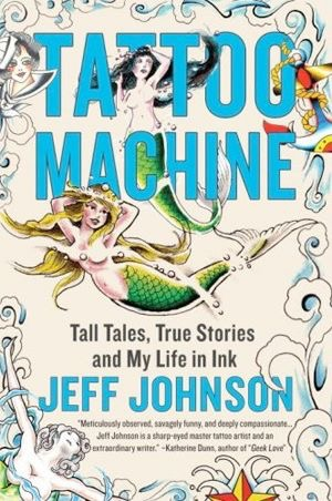 """""""Jeff Johnson is a gifted and natural storyteller, and he knows about things you don't know.""""  -John Irving, Academy Award Winning author of Cider House Rules  """"One of the best books I've read so far this year…""""  –Jeff VanderMeer, New York Times Bestselling author of the South Reach Trilogy  """"Equally hilarious, alarming, heartbreaking, rebellious, and philosophical, Tattoo Machine gets inside your head...""""  -Donald Ray Pollack, author of Knockemstiff  """"Jeff Johnson's own remarkable story weaves through this engaging and gritty examination of the world of tattoos. With lyrical punch and plenty of scabrous behind-the-scenes shenanigans, Tattoo Machine is an informative, intelligent delight.""""  -Katherine Dunn, author of Geek Love  """"I loved it.""""  -Gus Van Sant  """"-funny, outlandish, and sometimes disturbing…""""  NEW YORK POST  """"-Johnson's stingly profane prose, storytelling chops, and offbeat sensibility definitely get under the reader's skin.""""  PUBLISHERS WEEKLY  """"Absolutely fascinating.""""  WASHING POST  """"-astonishing candor and brilliant imagery."""""""