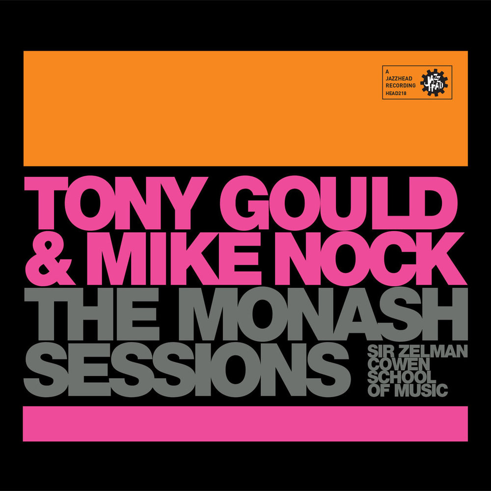 Tony Gould & Mike Nock - The Monash Sessions