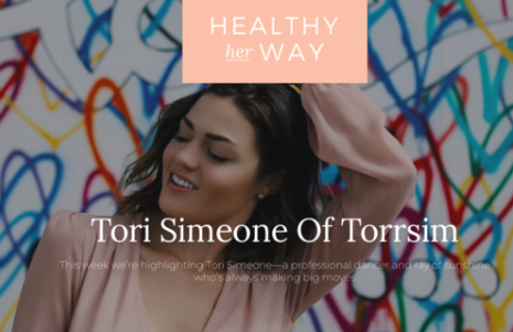 Healthy Her Way - I am so excited to be featured on this weeks issue of Healthy Her Way! Check it out here to see a day in the life of TorrSim .. enjoy! xx