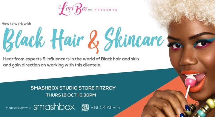 How to Work with Black Hair & Skincare - Thursday 18th October6.30pm - 9.30pmSmashbox Studio Store, FitzroyCome hear from experts and influencers in the world of Black Hair and Skin and get direction on how to work on your own hair and skin; and that of your clients.Use the code: BSD10 for 10% off the ticket price.