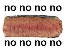 Don't be like the no steak
