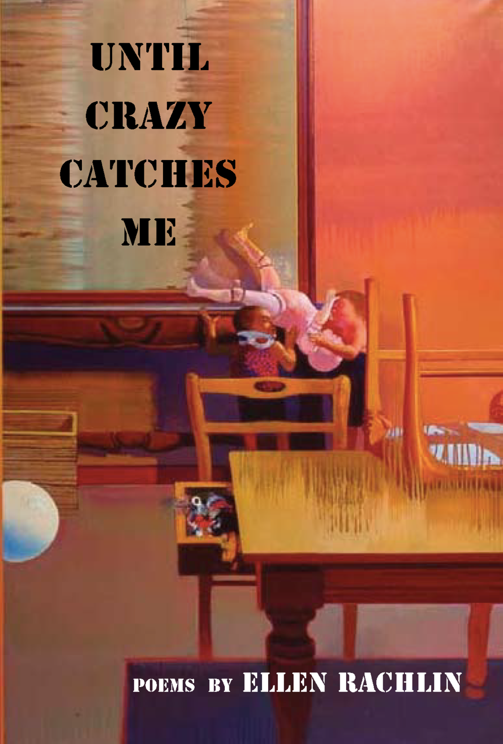 Until Crazy Catches Me