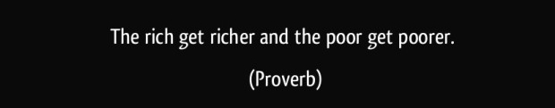 quote-the-rich-get-richer-and-the-poor-get-poorer-proverbs-308479.jpg