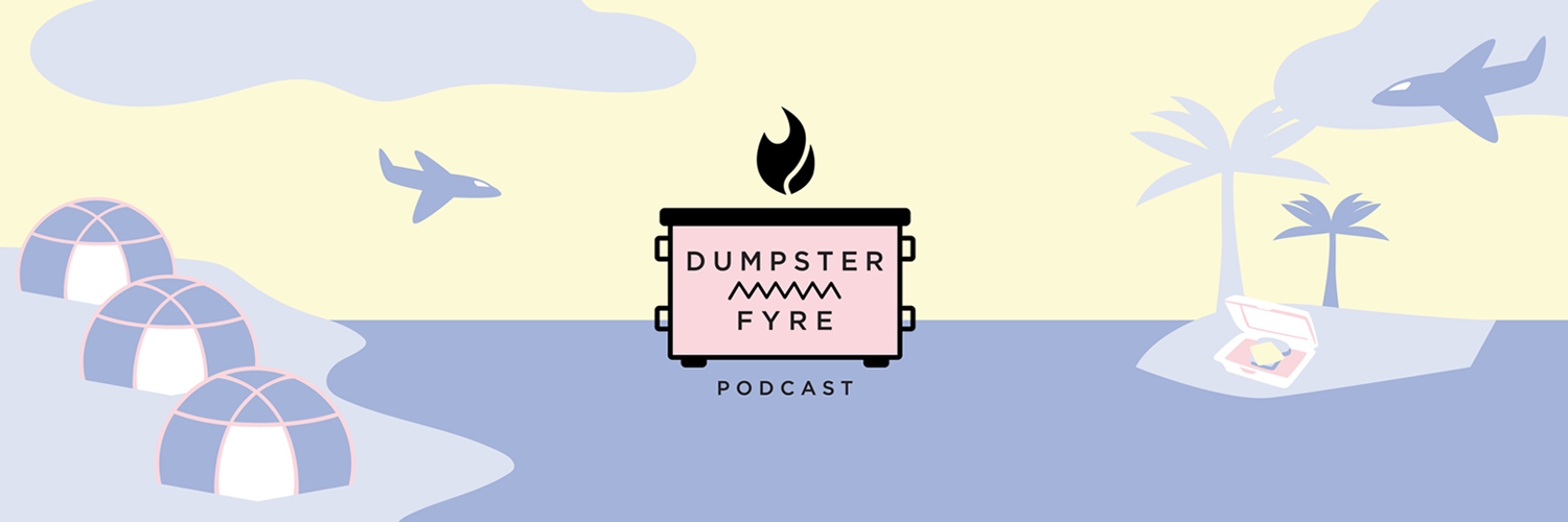 dumpster fyre podcast
