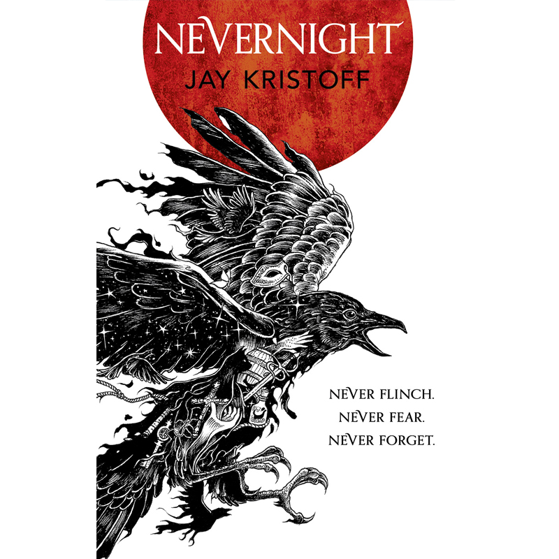 NEVERNIGHT - by Jay KristoffGOODREADS AMAZON