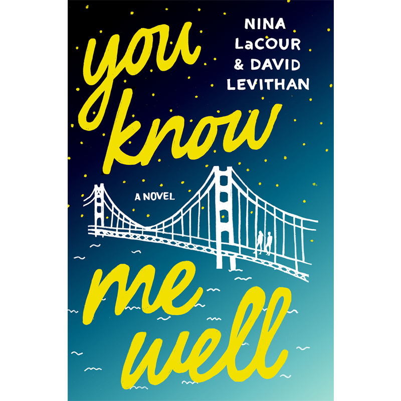 YOU KNOW ME WELL - by Nina LaCour & David Levithan GOODREADS