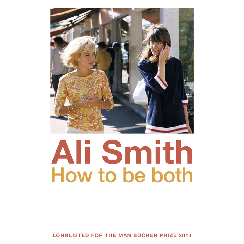 HOW TO BE BOTH - by Ali SmithAMAZONGOODREADS