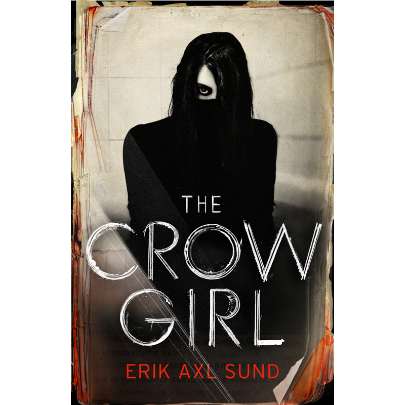 THE CROW GIRL - by Erik Axl SundAMAZONGOODREADS