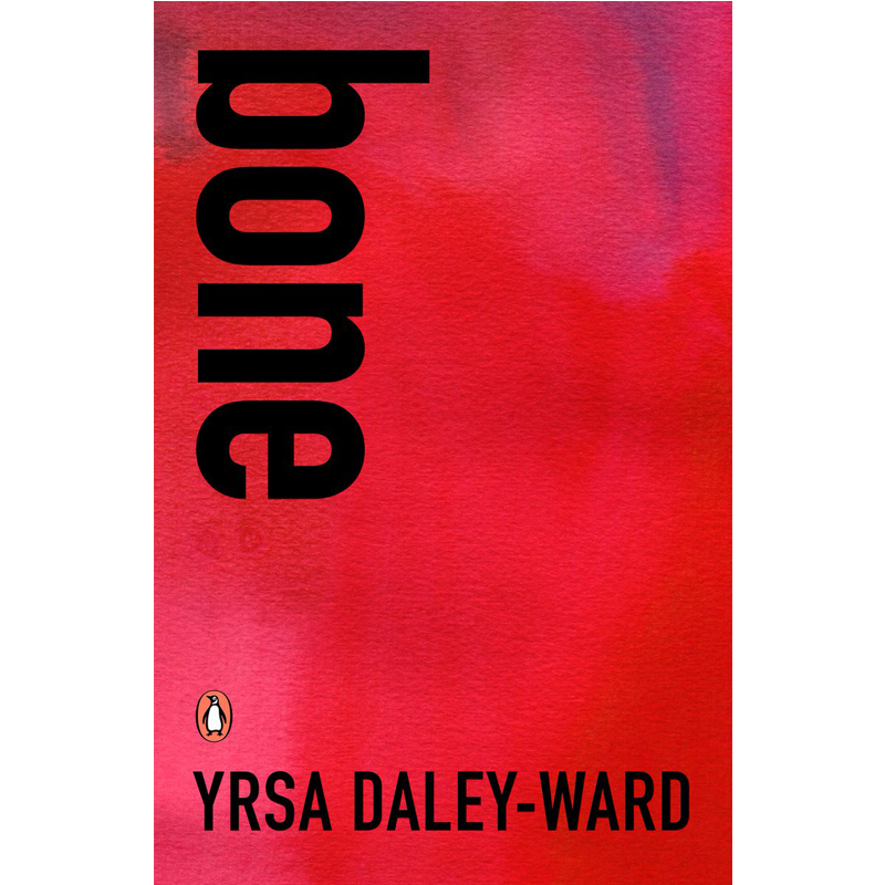 BONE - by Yrsa Daley-WardAMAZONGOODREADS