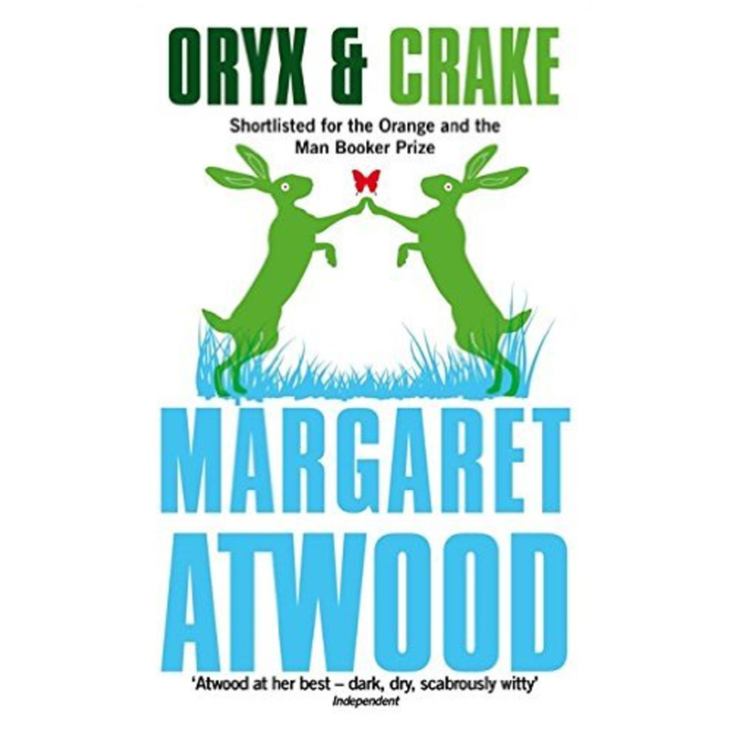 ORYX & CRAKE - by Margaret Atwood GOODREADS