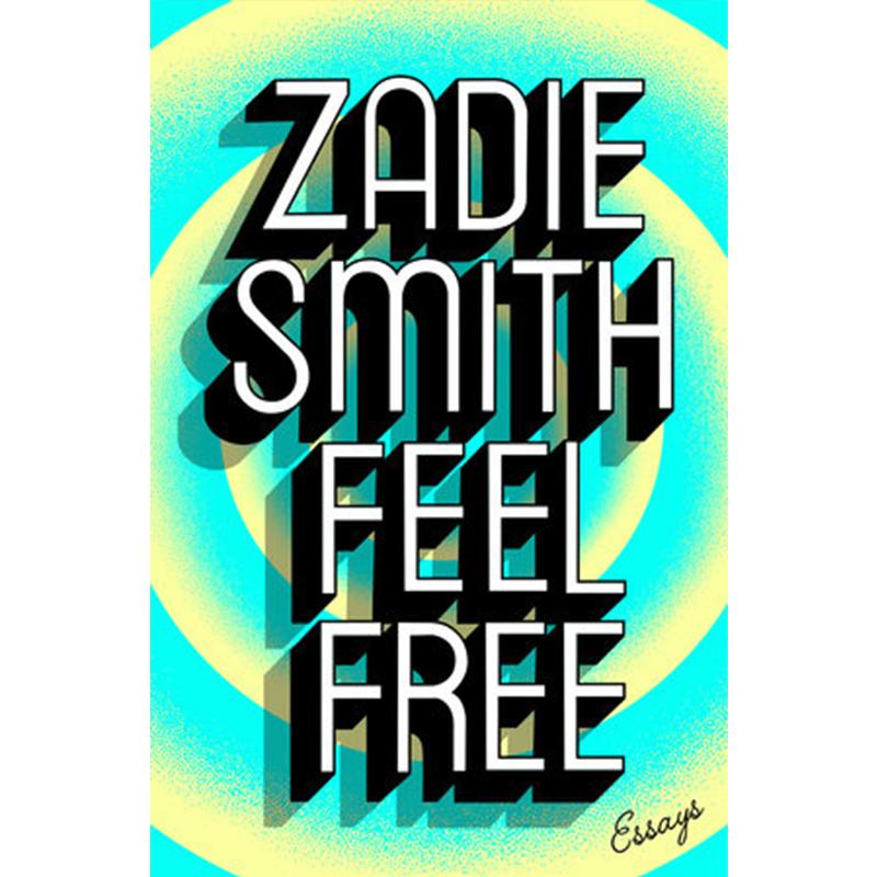 FEEL FREE - by Zadie Smith