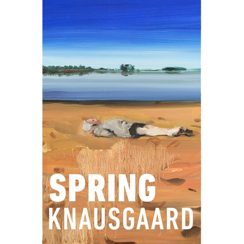 SPRING - by Karl Ove Knausgaard