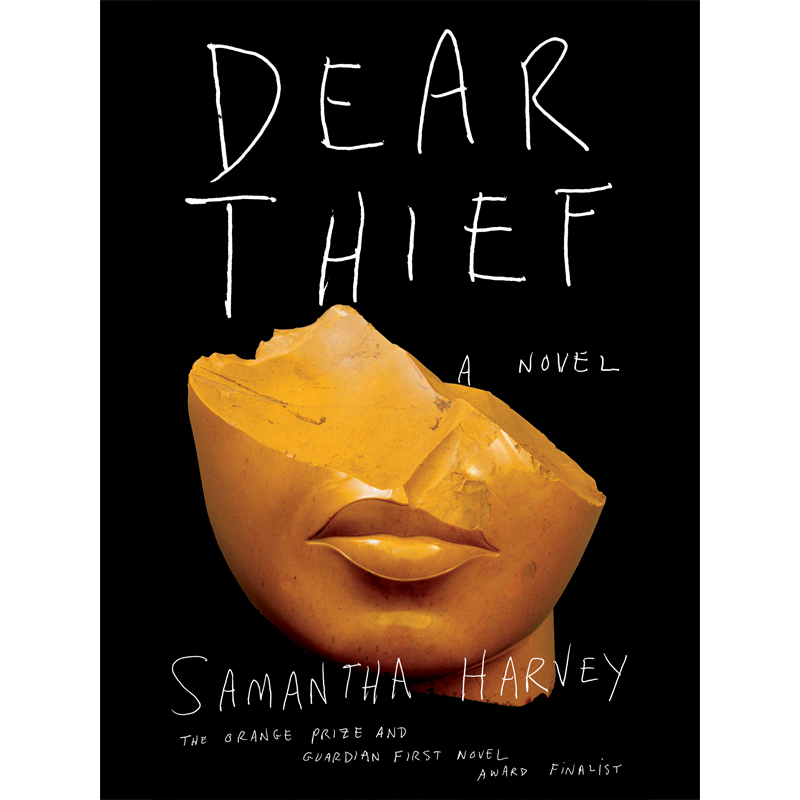 DEAR THIEF - by Samantha Harvey GOODREADS