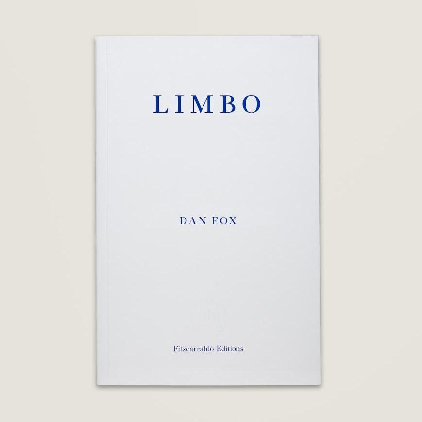 LIMBO - by Dan FoxFitzcarraldo Editions
