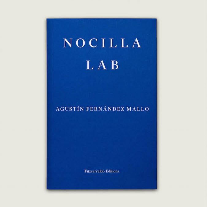 NOCILLA LAB - by Agustín Fernández Mallotranslated by Thomas BunsteadFitzcarraldo Editions