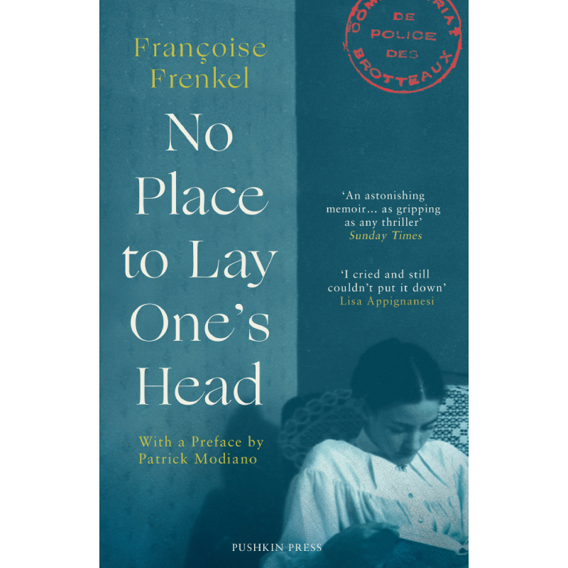 NO PLACE TO LAY ONE'S HEAD - by Françoise FrenkelTranslated by Stephanie SmeePushkin Press
