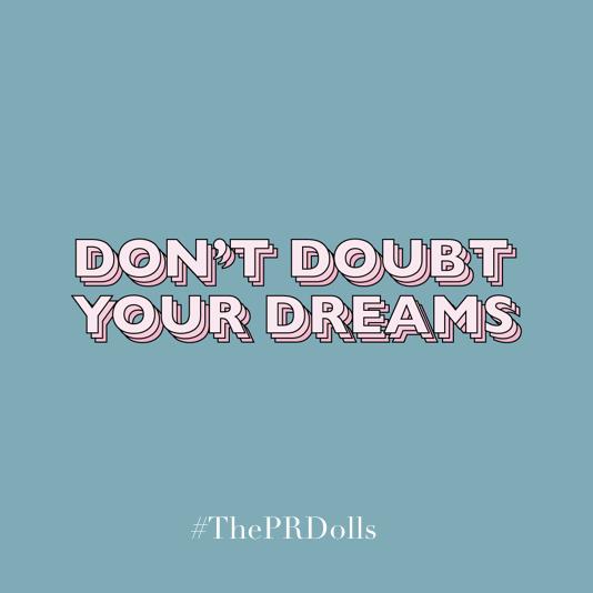 POSH-PR-DON'T-DOUBT-YOUR-DREAMS