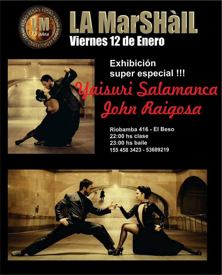 La Marshall - WELCOME MILONGA PERFORMANCEFriday, January 12th, 2018 @ Riobamba 416, C1006 CABA, ArgentinaFriends contact us to put you in the list. Entrance $100 ARG. Without list $150 ARG. 11:00 pm show.----------------------------------------------------------------EXHIBICION DE BIENVENIDAViernes, Enero 12, 2018: La Marshall @Riobamba 416, C1006 CABA, ArgentinaAmigos contáctenos para colocarlos en nuestra lista $100 Entrada. Sin lista $150.23:00 hs baile.