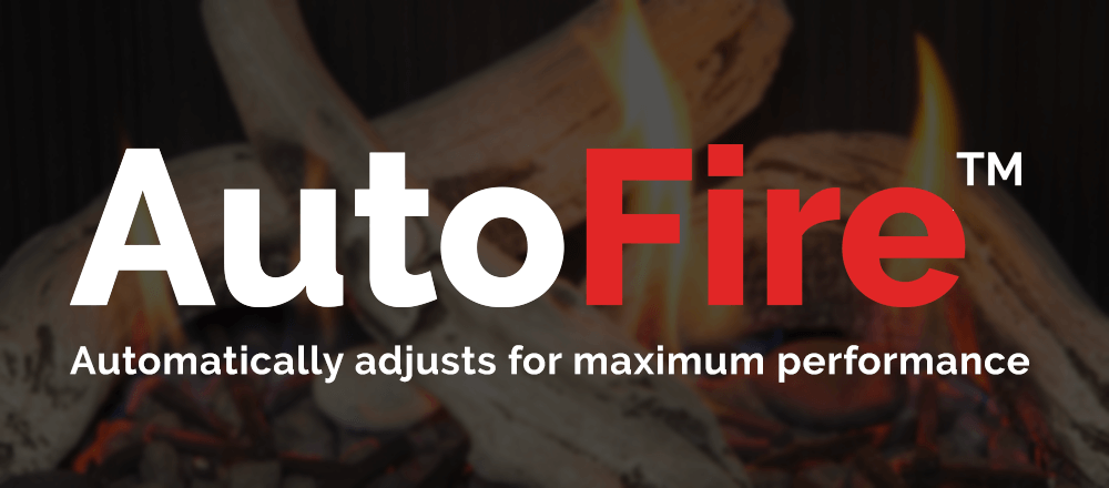 AutoFire dynamically tunes your fireplace for peak performance and improved efficiencies. Higher outputs and less fuel consumption will save your home energy.