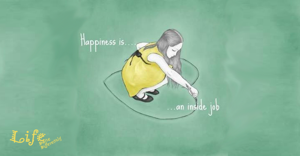 Happiness is an inside job