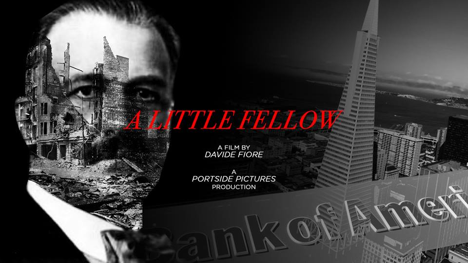 A Little Fellow - A Little Fellow examines the life of A.P. Giannini, a first-generation American who set out to build a bank for the people and ended up creating an empire.