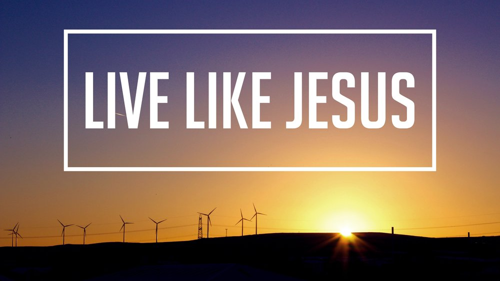 Live Like Jesus_Screen Graphic.jpg