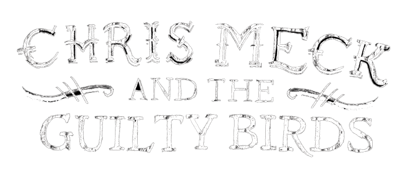 Chris Meck and the Guilty Birds