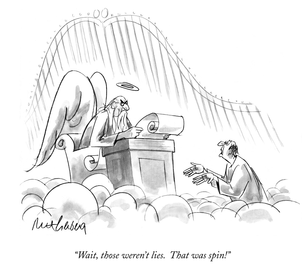 "Mort Gerberg, ""Wait, those weren't lies. That was spin!"", cartoon for the New Yorker, April 20, 1998 Courtesy of the New York Historical Society"