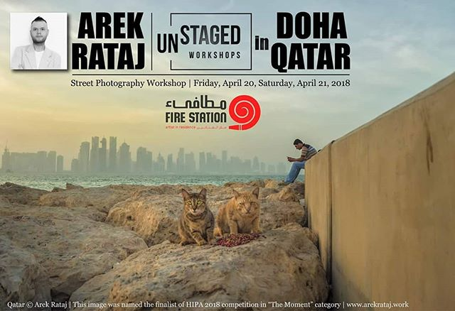 "WORKSHOP IN QATAR  UNSTAGED is proud to announce the 2-Day Street Photography Workshop with Arek Rataj - an award-winning photographer (Sony World Photography Awards, LensCulture Street Photography Awards). The workshop's main objective is that the participants gain valuable knowledge about the art of ""unstaged"" photography with an emphasis on so-called ""decisive moment"" - a term coined by Henri Cartier-Bresson, a pioneer of street photography.  The workshop includes an introduction to street photography subgenres, classroom sessions (theory), outdoor sessions (practice), and a two-week-long mentorship program, during which the workshop attendees can strengthen their visual awareness and submit portfolios for review.  Location: The Fire Station Artist in Residence, Doha, Qatar. Date: April 20 and 21, 2018  There's an early bird special offer. Don't wait up. Limited seats available.  #in_qatar #qatar #qatari #gcc #corniche #cats #qatarlife #iloveqatar  #streetphotographyworldwide #streetphotographyqatar #sunsetinqatar #middleeast #katara #qatar_events"