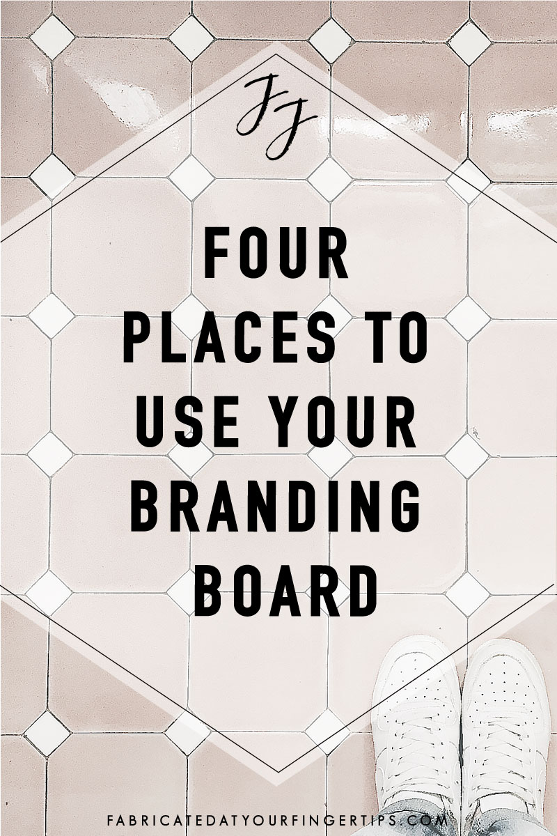 four places to use your branding style board