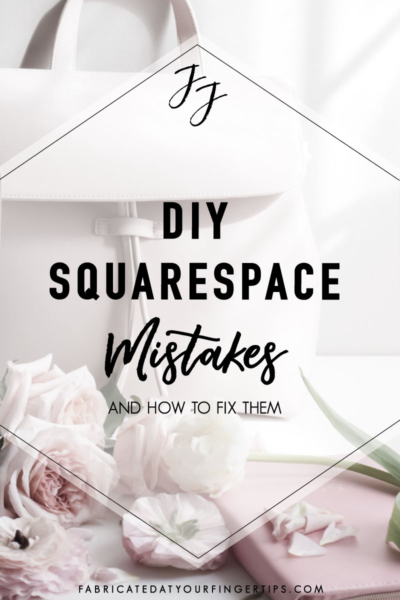 diy squarespace mistakes and how to fix them