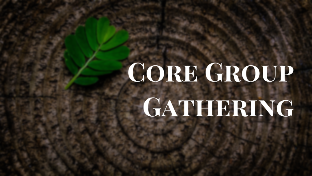 Core Group Gathing Graphic.png